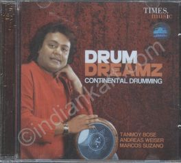 Cover Drum Dreamz Continental drumming by Tanmoy Bose/Andreas Weiser